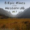 8 Epic Hikes in the Western US