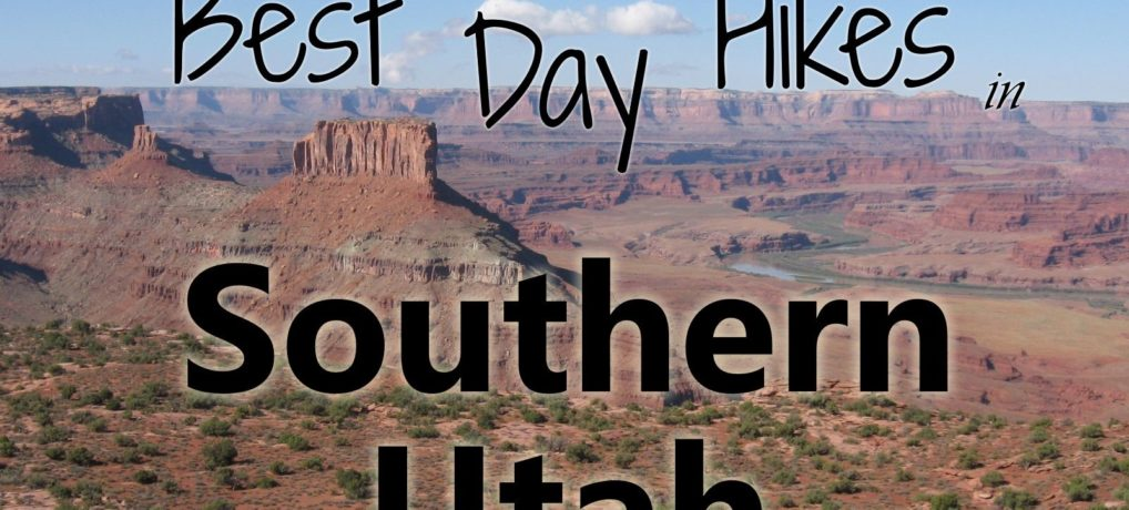 15 of the Best Day Hikes in Southern Utah