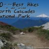 10 of the Best Hikes in and around North Cascades National Park, picture from Hidden Lake Pass