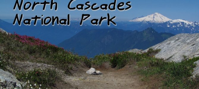 10 of the Best Trails In and Around North Cascades National Park
