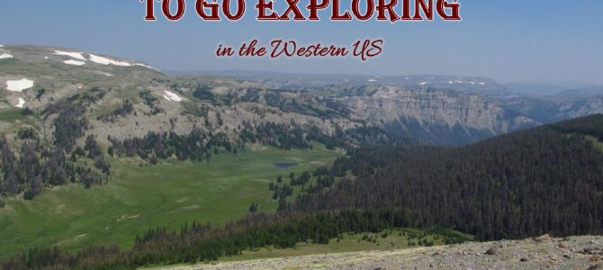 10 Places to Go Exploring in the Western US