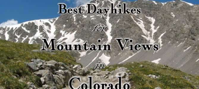 11 of the Best Dayhikes for Mountain Views of Colorado