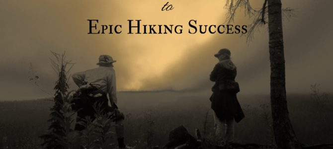 Epic Hiking Fail to Epic Hiking Success