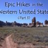 Epic Hikes in the Western US, Part 3 - Photo from Chesler Park, Canyonlands National Park, Utah