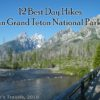 12 of the Best Day Hikes in Grand Teton National Park and vicinity