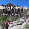 12 Hiking Hairstyles for long hair that are pretty & practical. Hiking in Chiricahua National Monument, Arizona