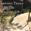 Terrifying Trails of the Western US. Angel's Landing, Zion National Park, Utah
