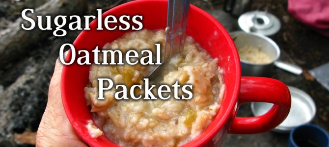 Sugarless Instant Oatmeal Packets for Backpacking, or Eating!