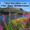 The 7 best day hikes in the Flat Tops Wilderness, Colorado