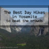 The best day hikes in Yosemite National Park to beat the crowds