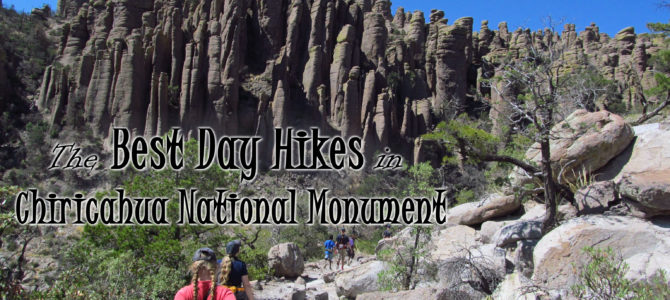 The Best Day Hikes in Chiricahua National Monument