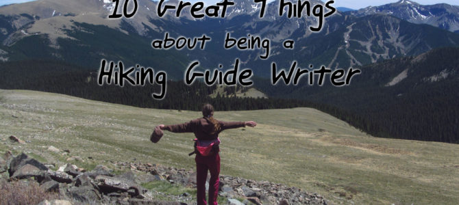 10 Great Things About Being a Hiking Guide Writer!
