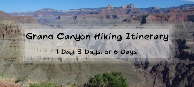 Grand Canyon Hiker's Itinerary – 1 Day, 3 Days, or 6 Days