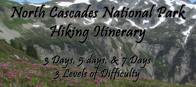 Hiking Road Trip Itinerary to North Cascades National Park Complex