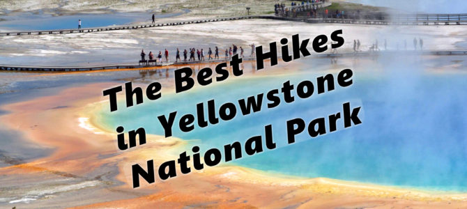The Best Day Hikes in Yellowstone National Park
