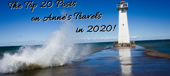 The Top 20 Pages on Anne's Travels in 2020!