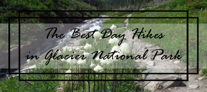 The Best Hikes in Glacier National Park