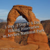 Hiking Itinerary, Delicate Arch, Arches National Park, Utah