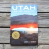 Utah Canyon Country: 20 Must-see Sites and Short Hikes by Laurie J. Schmidt