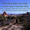 The 10 Best Hikes for Kids in Utah's Big Five National Parks